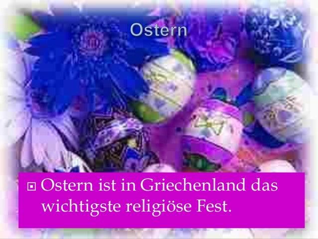  Ostern ist in Griechenland das wichtigste religiöse Fest.