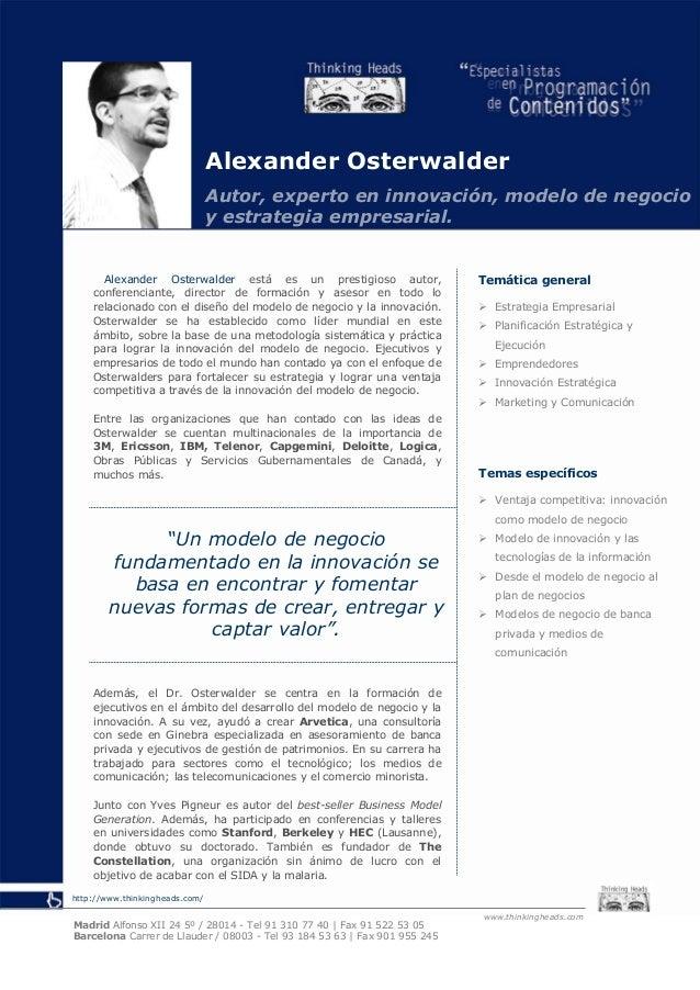 Alexander OsterwalderAutor, experto en innovación, modelo de negocioy estrategia empresarial.Alexander Osterwalder está es...