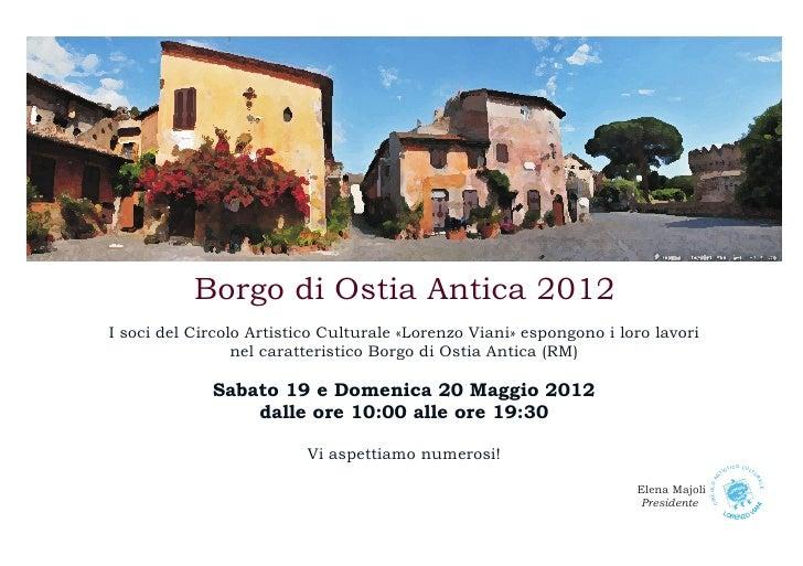 Borgo di Ostia Antica 2012I soci del Circolo Artistico Culturale «Lorenzo Viani» espongono i loro lavori                 n...