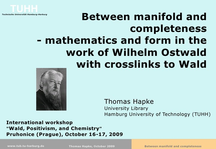 Between manifold and completeness - mathematics and form in the work of Wilhelm Ostwald€¦
