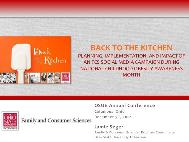 BACK TO THE KITCHENPLANNING, IMPLEMENTATION, AND IMPACT OF  AN FCS SOCIAL MEDIA CAMPAIGN DURING NATIONAL CHILDHOOD OBESITY...