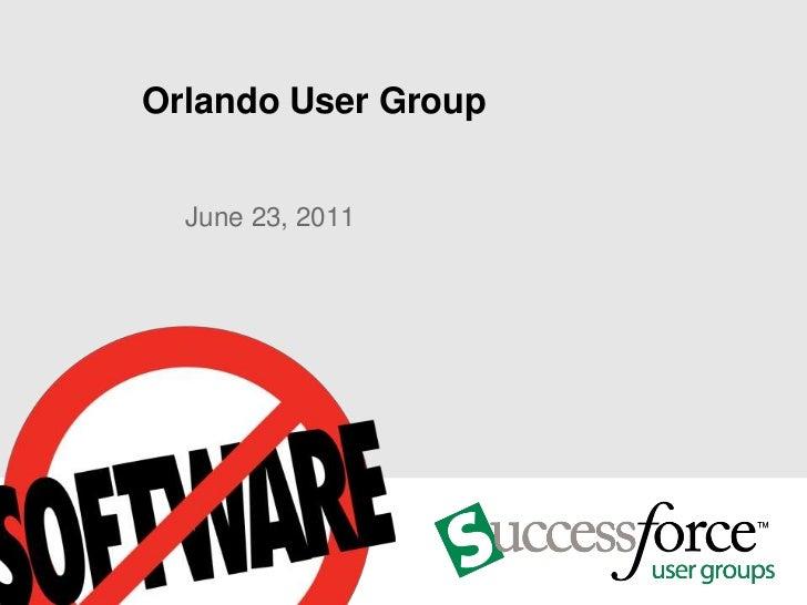June 2011 Orlando Salesforce User Group