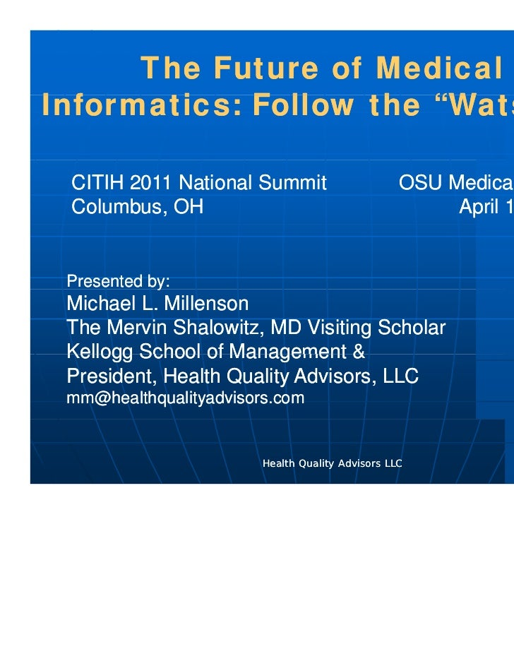 "The Future of MedicalInformatics: Follow the ""W tI f    ti    F ll   th ""Watsons""                               "" CITIH 20..."