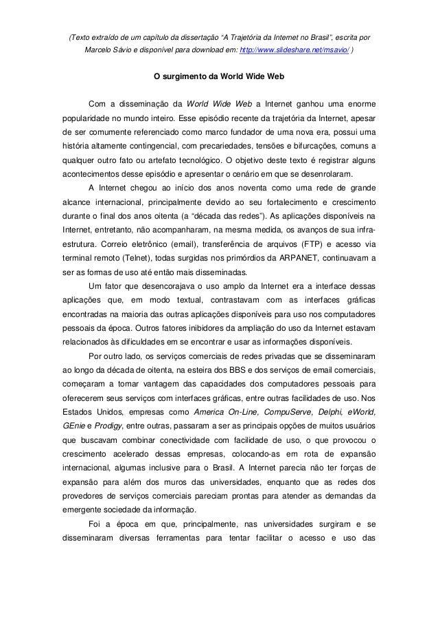 """(Texto extraído de um capítulo da dissertação """"A Trajetória da Internet no Brasil"""", escrita porMarcelo Sávio e disponível ..."""