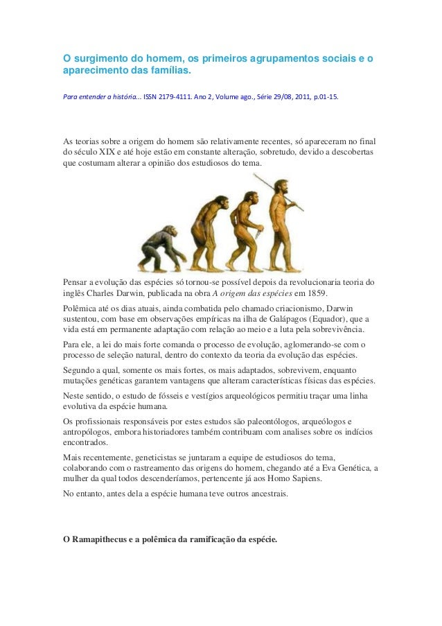 O surgimento do homem, os primeiros agrupamentos sociais e oaparecimento das famílias.Para entender a história... ISSN 217...