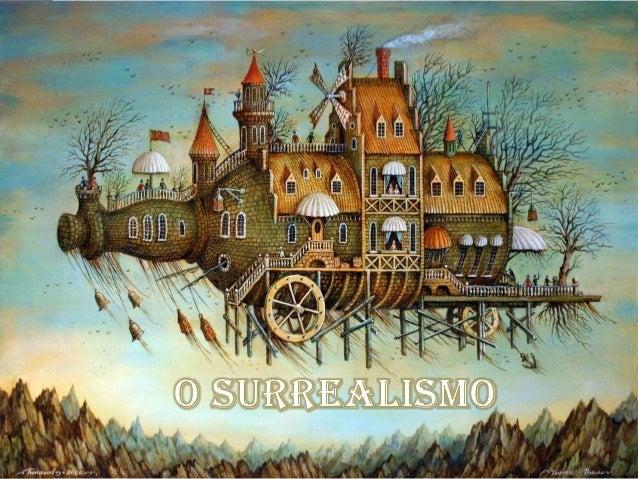 A palavra surrealismo supõe-se ter sido criada em 1917 pelo poeta Guillaume Apollinaire, este já estaria ligado ao cubismo...
