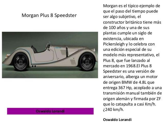 Morgan es el típico ejemplo de que el paso del tiempo puede ser algo subjetivo, el constructor británico tiene más de 100 ...