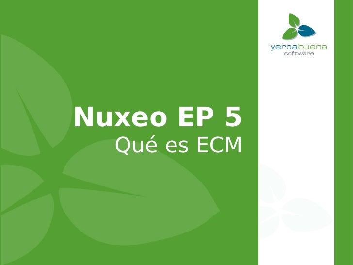 Nuxeo EP 5   Qué es ECM