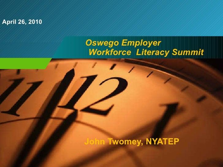 Oswego Employer  Workforce  Literacy Summit John Twomey, NYATEP
