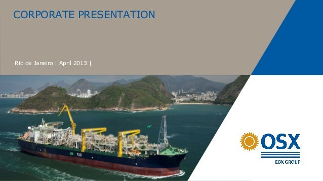 CORPORATE PRESENTATIONRio de Janeiro | April 2013 |