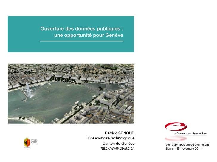 Patrick GENOUDObservatoire technologique       Canton de Genève      5ème Symposium eGovernment      http://www.ot-lab.ch ...