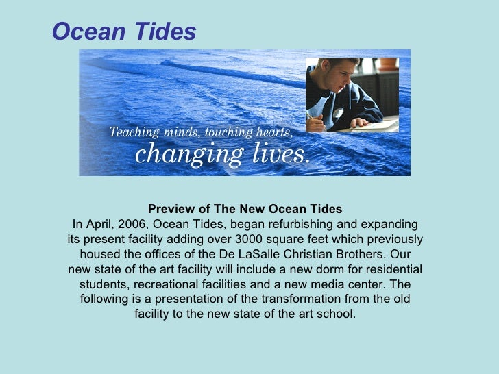 Ocean Tides Preview of The New Ocean Tides In April, 2006, Ocean Tides, began refurbishing and expanding its present facil...