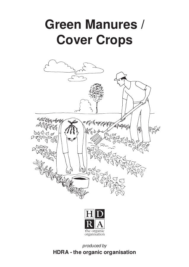 Green Manures / Cover Crops  produced by  HDRA - the organic organisation