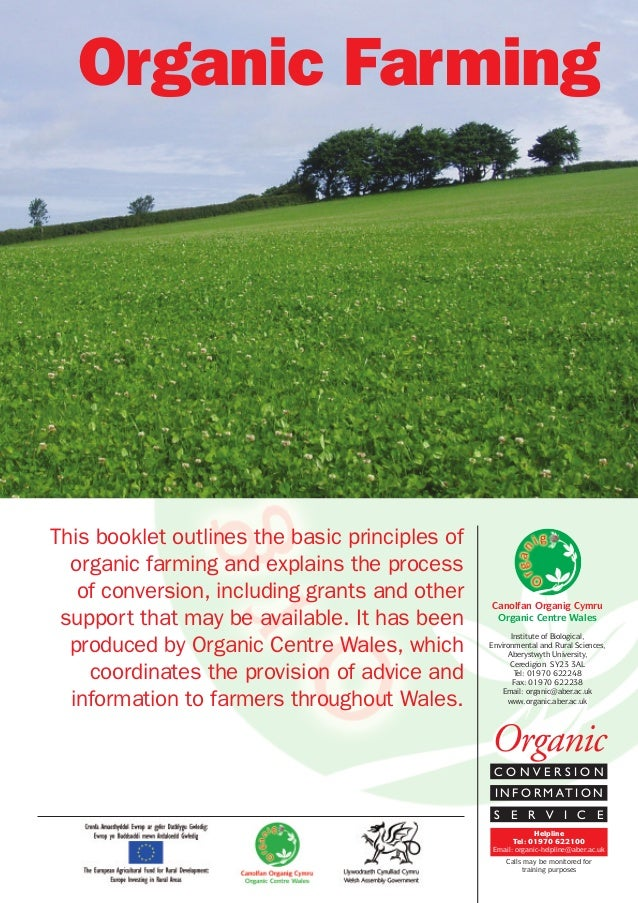 Organic Farming  This booklet outlines the basic principles of organic farming and explains the process of conversion, inc...