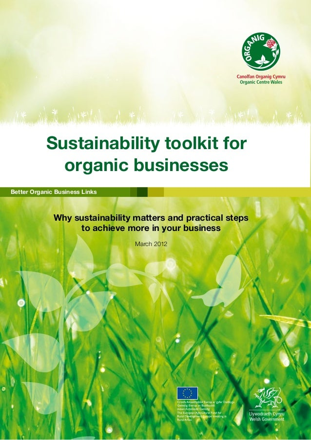 Sustainability toolkit for organic businesses Better Organic Business Links  Why sustainability matters and practical step...