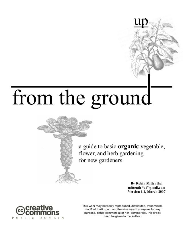 up  from the ground a guide to basic organic vegetable, flower, and herb gardening for new gardeners  By Robin Mittenthal ...
