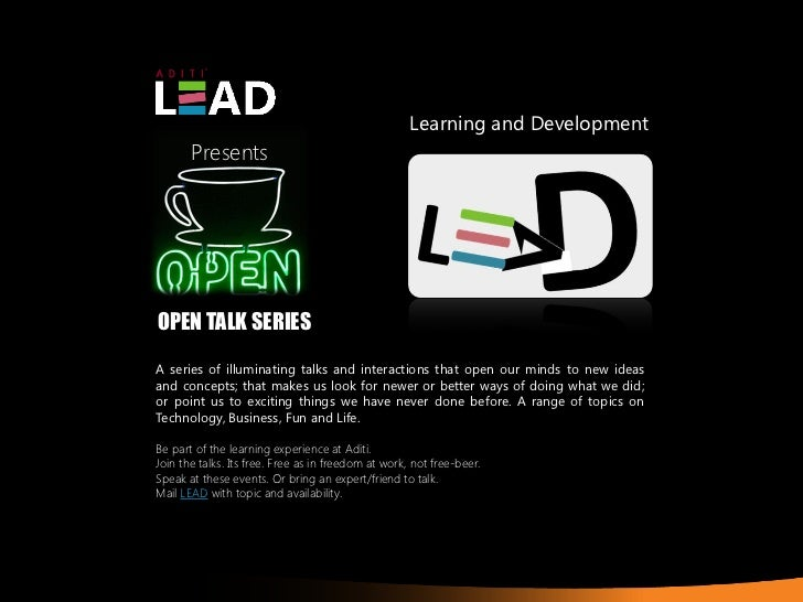 Learning and Development       PresentsOPEN TALK SERIESA series of illuminating talks and interactions that open our minds...