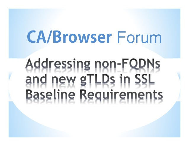 Addressing non-FQDNs and new gTLDs in SSL Baseline Requirements