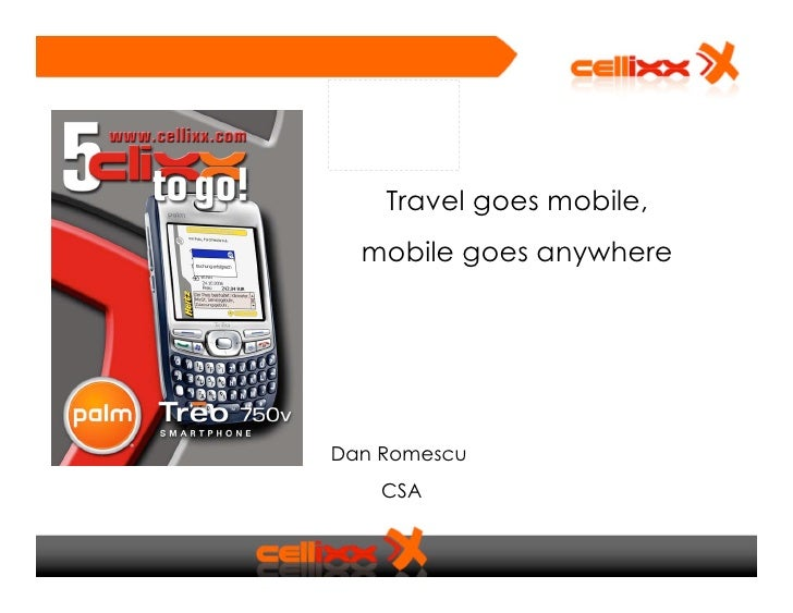 Travel goes mobile,   mobile goes anywhere     Dan Romescu     CSA