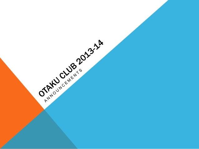 Otaku club 2013 14 aug. 28th announcements