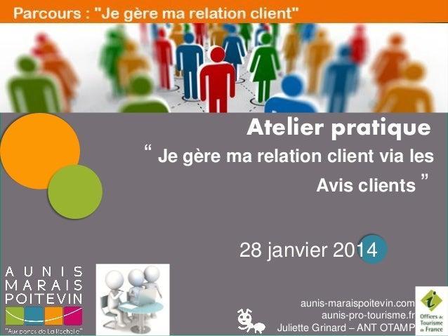 """LES PAUSES NUMERIQUES  Atelier pratique  """" Je gère ma relation client via les Avis clients """" 28 janvier 2014 aunis-maraisp..."""