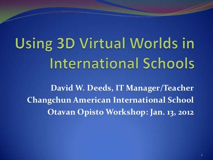 David W. Deeds, IT Manager/TeacherChangchun American International School    Otavan Opisto Workshop: Jan. 13, 2012        ...
