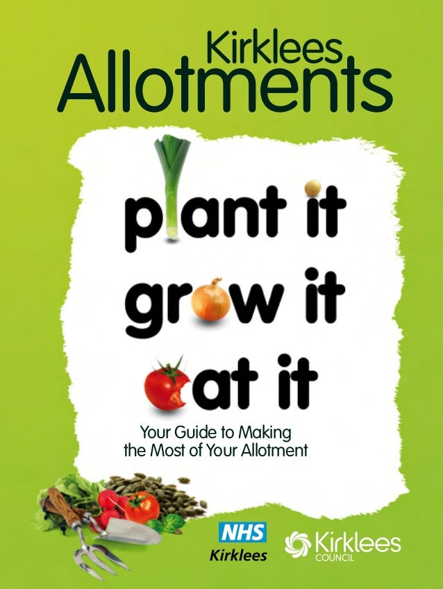 Kirklees  Allotments  Your Guide to Making the Most of Your Allotment