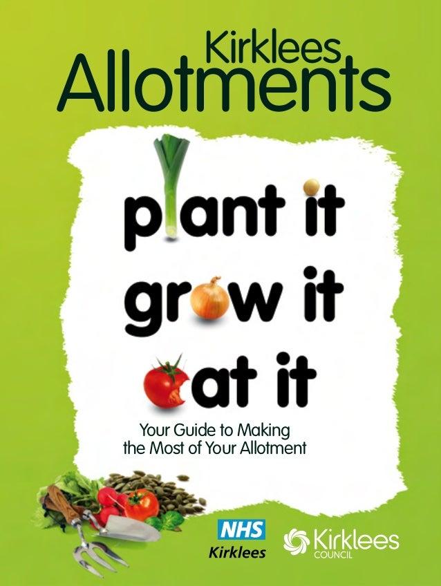 Plant It, Grow It, Eat It - Allotment Gardening ~ Kirklees, United Kingdom