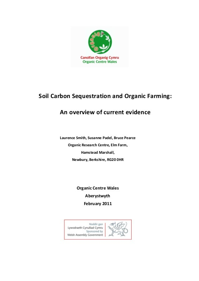 Soil Carbon Sequestration and Organic Farming: An overview of current evidence  Laurence Smith, Susanne Padel, Bruce Pearc...