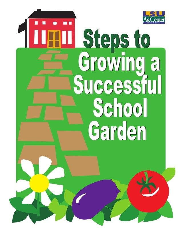 Steps to Growing a Successful School Garden  LSU AgCenter Pub. 3145 Steps to Growing a Successful School Garden  1