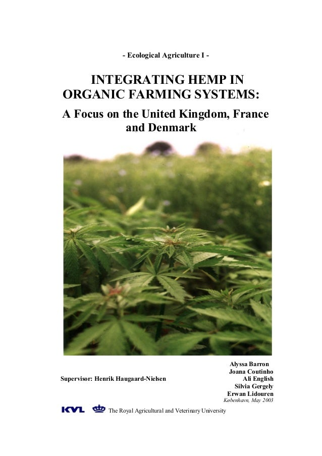 - Ecological Agriculture I -  INTEGRATING HEMP IN ORGANIC FARMING SYSTEMS: A Focus on the United Kingdom, France and Denma...