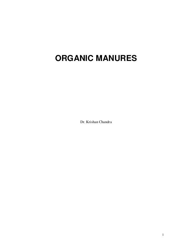 ORGANIC MANURES  Dr. Krishan Chandra  1