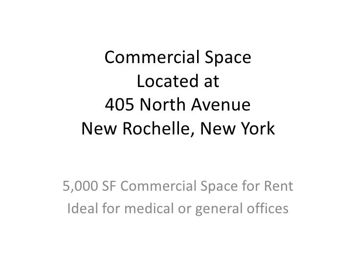 Commercial Space        Located at     405 North Avenue   New Rochelle, New York  5,000 SF Commercial Space for Rent  Idea...