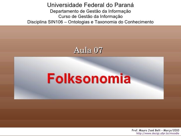 Prof. Mauro José Belli – Março/2010 http ://www.decigi.ufpr.br/moodle Universidade Federal do Paraná Departamento de Gestã...