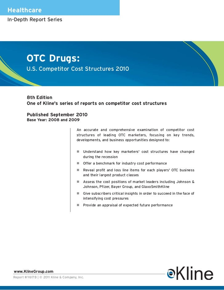 HealthcareIn-Depth Report Series          OTC Drugs:          U.S. Competitor Cost Structures 2010          8th Edition   ...