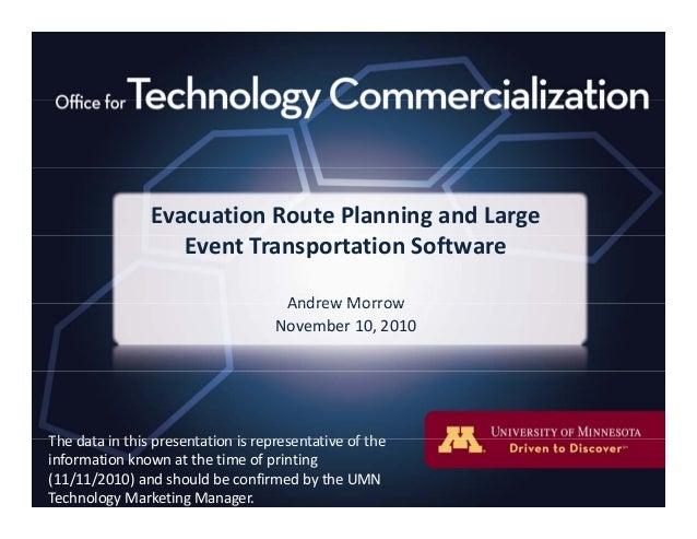 EvacuationRoutePlanningandLarge EventTransportationSoftware Andrew MorrowAndrewMorrow November10,2010 The data i...