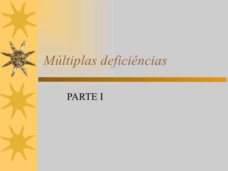 Múltiplas deficiências PARTE I