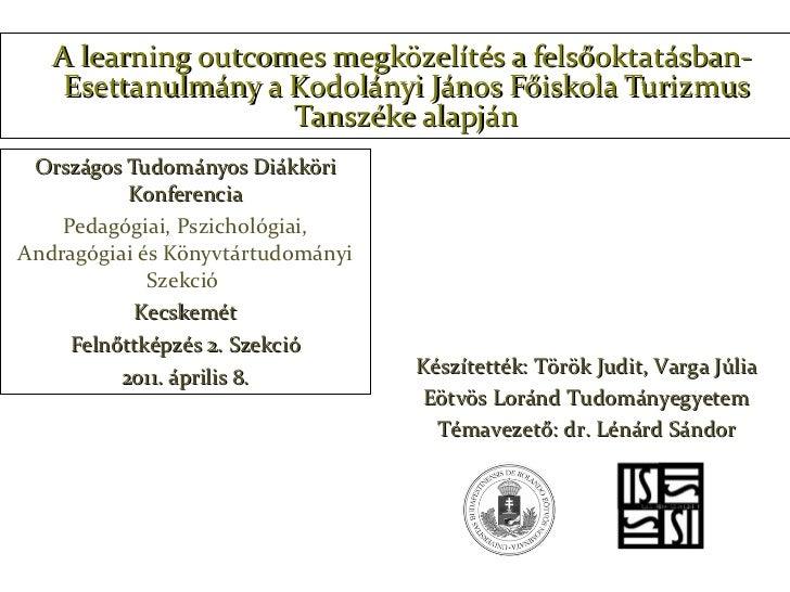 A learning outcomes megközelítés a felsőoktatásban-  Esettanulmány a Kodolányi János Főiskola Turizmus Tanszéke alapján Or...