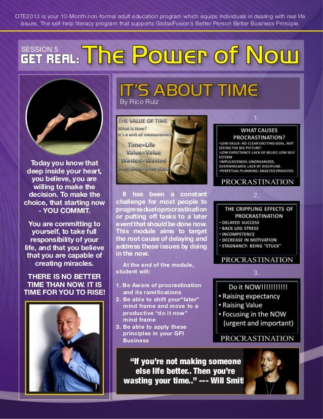The Power of Now IT'S ABOUT TIME GET REAL: OTE2013 is your 10-Month non-formal adult education program which equips indivi...