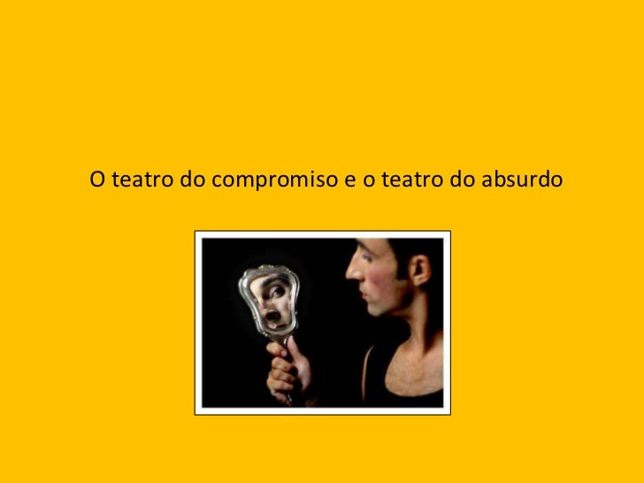 O teatro do absurdo e o teatro do compromiso