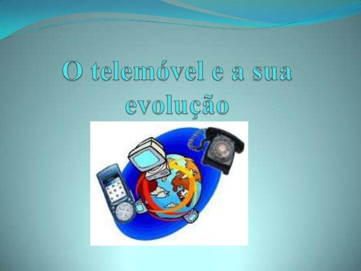 O TelemóVel E A Sua EvoluçãO
