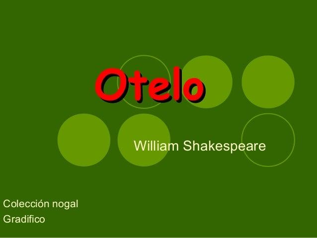 OteloOtelo William Shakespeare Colección nogal Gradifico