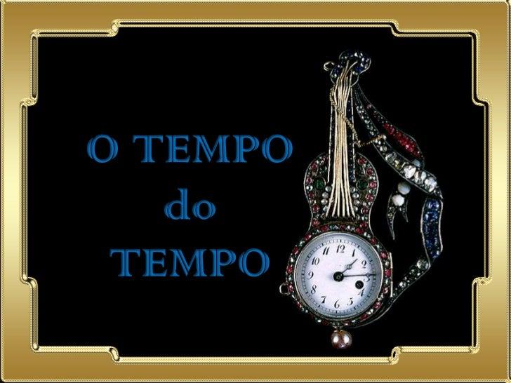 O tempo do tempo