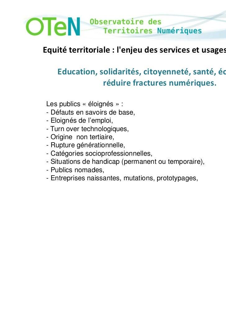 Equité territoriale : lenjeu des services et usages numériques.    Education, solidarités, citoyenneté, santé, économie…  ...
