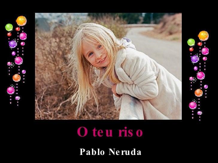 O teu riso - Pablo Neruda