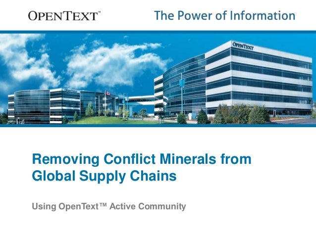 Removing Conflict Minerals from  Global Supply Chains  Using OpenText™ Active Community