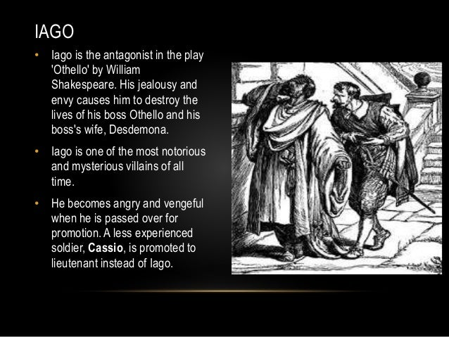 characterization of iago in william shakespeares play othello Shakespeares othello othello by william shakespeare the play master playwright's gift for characterization iago is one of the most noxious villains.