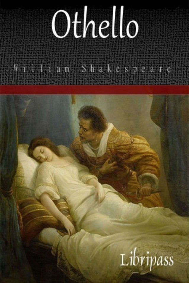 Othello William Shakespeare Strictly for personal use, do not use this file for commercial purposes. If you liked this eBo...
