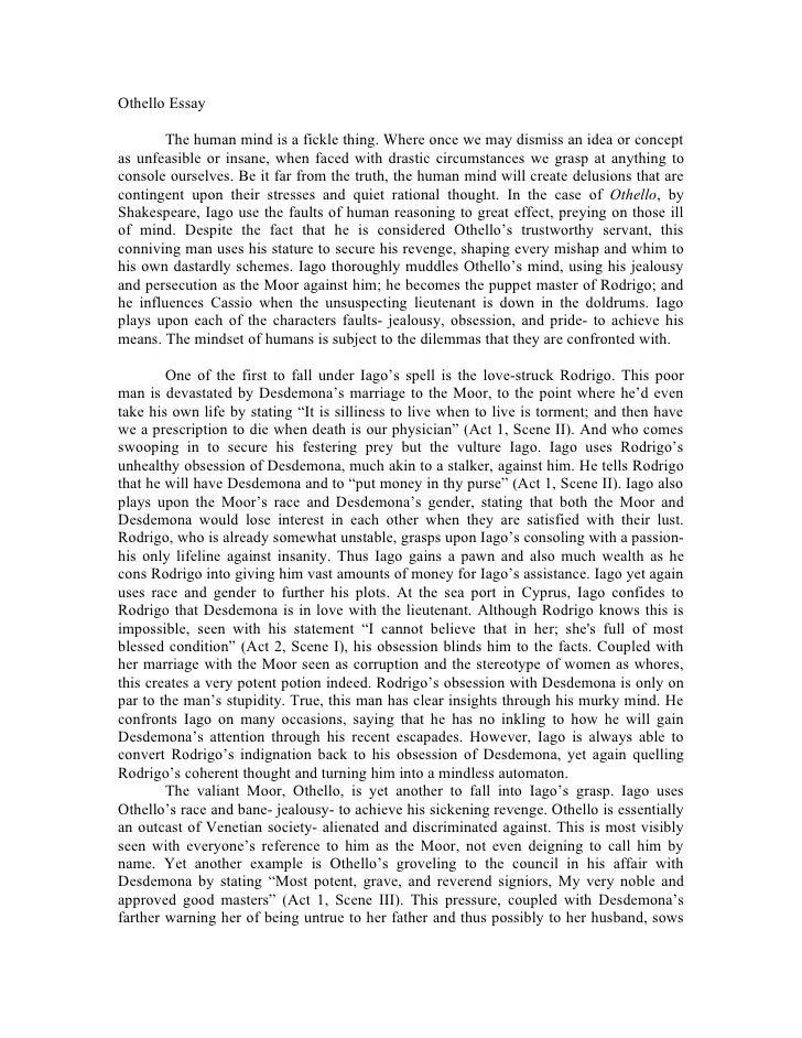 essay on othello as a tragic hero Othello can be seen as a tragic hero because he follows all of aristotle & # 8217  s six elements of tragic hero these are the same six elements that define oedipus as a tragic hero the six elements of a calamity can be seen throughout the dramas othello and oedipus the king.