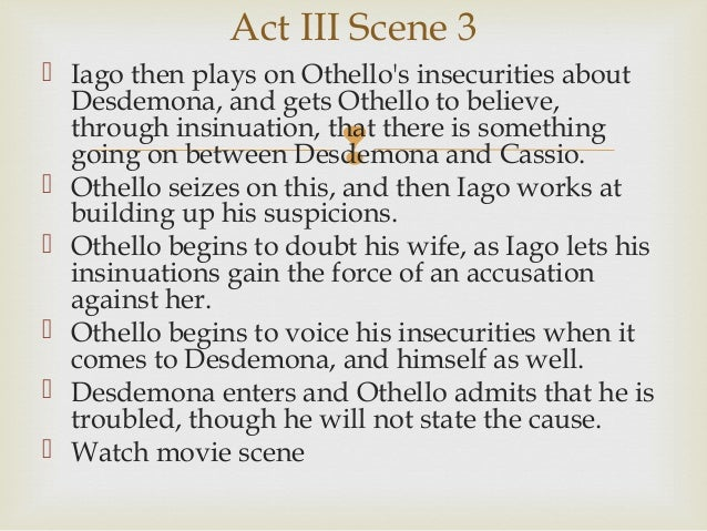 othello though Why should you care about what iago says in william shakespeare's othello though that his joy be joy, yet throw such changes of vexation on 't.